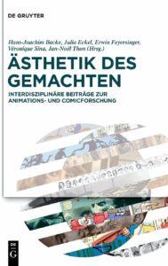 PUBLIKATION: Ästhetik des Gemachten. Interdisziplinäre Beiträge zur Animations- und Comicforschung