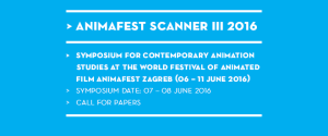 CfP: Animafest Scanner III – Symposium for Contemporary Animation Studies | Deadline: 10.03.2016