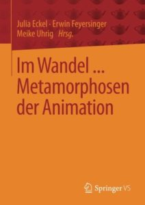 AG Publikation: Im Wandel … Metamorphosen der Animation