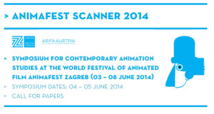 CfP: Animafest Scanner – Symposium for Contemporary Animation Studies / Verlängerte Deadline bis 07.03.2014