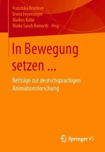AG-Publikation: In Bewegung setzen … Beiträge zur deutschsprachigen Animationsforschung