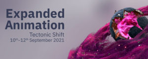 Veranstaltung: Expanded Animation 2021 – Tectonic Schift | 10.-12.09.2021 (virtuell)