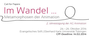 Call for Papers: IM WANDEL … METAMORPHOSEN DER ANIMATION | 2. Jahrestagung der AG Animation