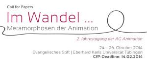 Call for Papers: IM WANDEL … METAMORPHOSEN DER ANIMATION   2. Jahrestagung der AG Animation